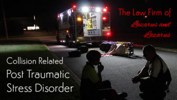Vehicle Crash Related Traumatic Stress - Fort Lauderdale Accident Attorneys Lazarus and Lazarus