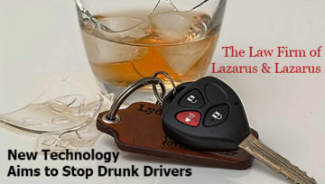 New Technology Aims to Stop Drunk Drivers - Lazarus and Lazarus Law Firm